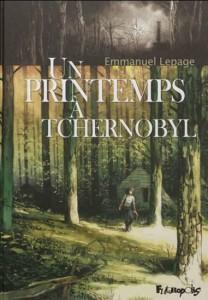 Un Printemps à Tchernobyl - Emmanuel Lepage (Futuropolis, 2012)
